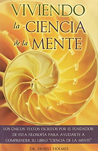 Viviendo La Ciencia de La Mente (English and Spanish Edition) (De Ciencia La La Mente)