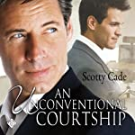 An Unconventional Courtship | Scotty Cade