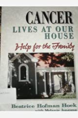 Cancer Lives at Our House: Help for the Family Paperback