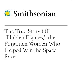 The True Story Of 'Hidden Figures', the Forgotten Women Who Helped Win the Space Race