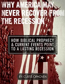 Why America May Never Recover From The Recession by [Ophoven, Curtis]