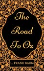 The Road To Oz: By L. Frank Baum - Illustrated