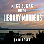 Miss Zukas and the Library Murders: A Miss Zukas Mystery, Book 1 | Jo Dereske
