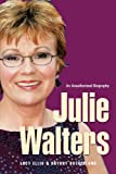 Julie Walters: Seriously Funny - An Unauthorised Biography