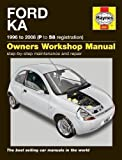 Ford Ka Service and Repair Manual: 96-08 (Haynes Service and Repair Manuals) by Legg, A. K., Storey, M. R. published by J H Haynes & Co Ltd (2012)