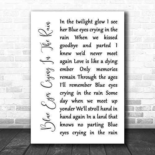 Blue Eyes Crying in The Rain White Script Song Lyric Quote Music Poster Gift Present Art Print