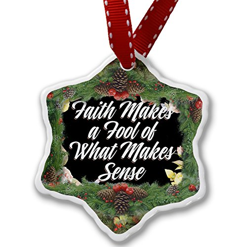 Christmas Ornament Floral Border Faith Makes a Fool of What Makes Sense - Neonblond by NEONBLOND