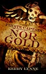 Nor Gold: The Pirate Captain, Chronicles of a Legend