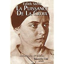 La puissance de la Croix: Anthologie - 6e édition (Spiritualité) (French Edition)