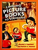 Linking Picture Books to Standards, Brenda S. Copeland and Patricia A. Messner, 1591580889