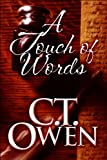 A Touch of Words, C. T. Owen, 1615463003