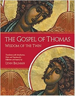 The Gospel of Thomas: Wisdom of the Twin by Lynn Bauman (2003-10-01)