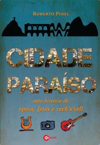 Cidade Paraíso - Uma história de ópera, fotos e rock'n'roll