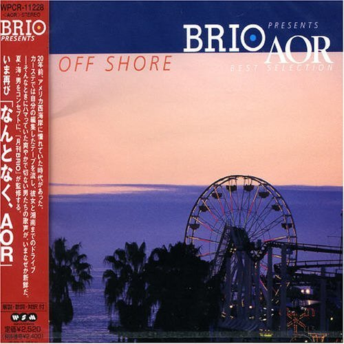 Offshore Collection - Brio Presents Aor Best Selection -Off Sh by Brio Presents: Aor Best Collection: Off Shore (2002-08-05)