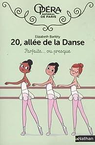 20, allée de la danse, tome 02 : Parfaite... ou presque par Elizabeth Barféty