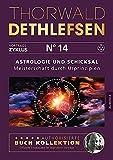 Astrologie und Schicksal - Meisterschaft durch Urprinzipien: Band 14