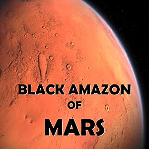 Black Amazon of Mars Audiobook