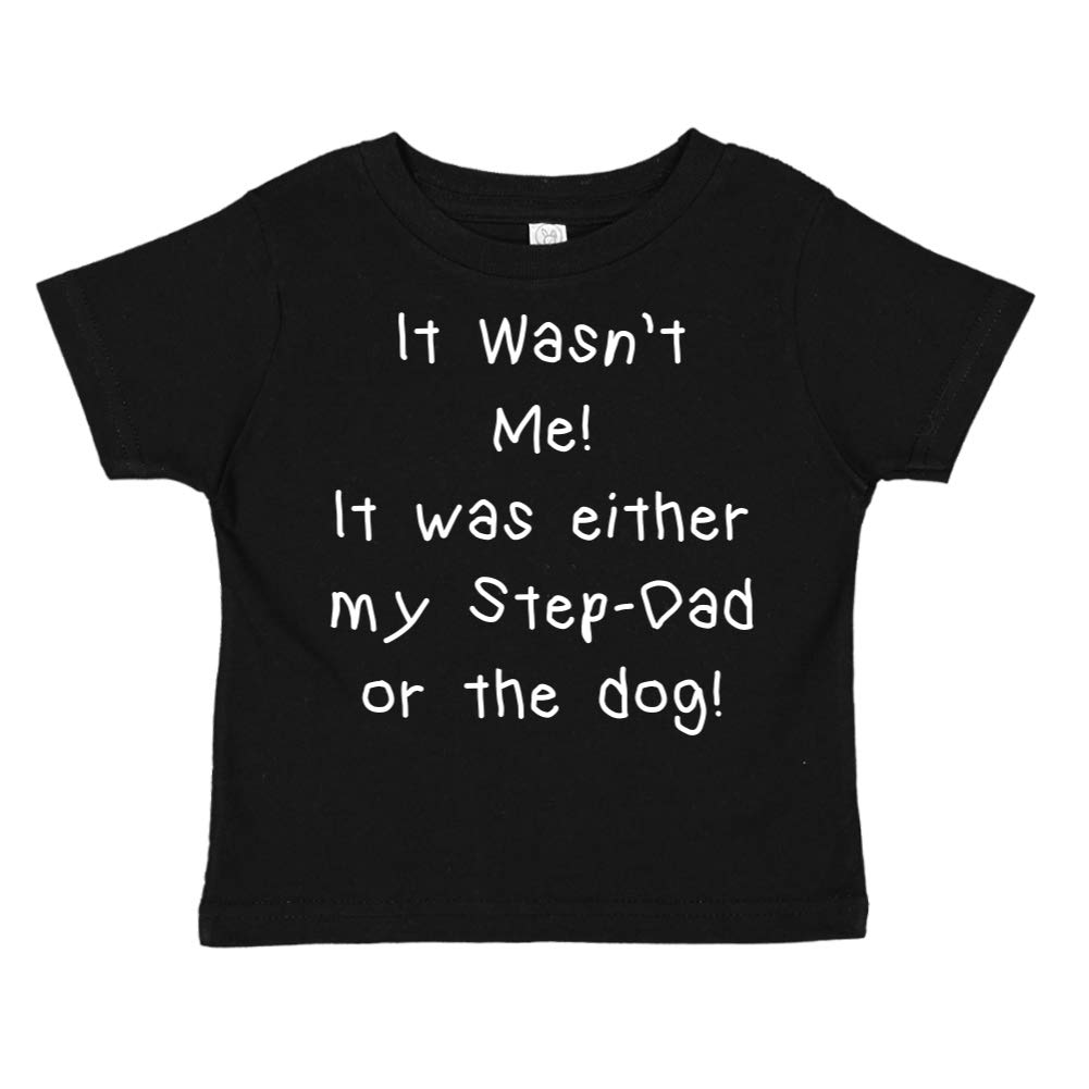 It was Either My Step-Dad Or The Dog It Wasnt Me Toddler//Kids Short Sleeve T-Shirt