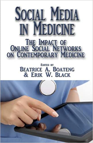 Download online Social Media in Medicine: The Impact of Online Social Networks on Contemporary Medicine PDF, azw (Kindle), ePub, doc, mobi