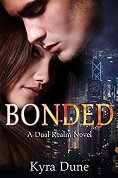 Bonded (Dual Realm #1) (Dual Realm Novels) by [Dune, Kyra]