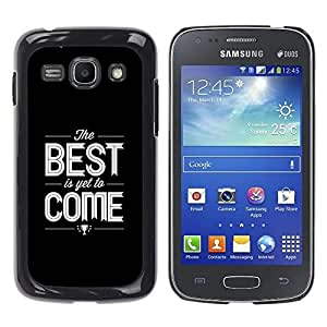 FECELL CITY // Duro Aluminio Pegatina PC Caso decorativo Funda Carcasa de Protección para Samsung Galaxy Ace 3 GT-S7270 GT-S7275 GT-S7272 // Quote Black Text White Best
