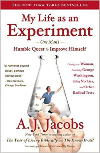 Book My Life as an Experiment: One Man's Humble Quest to Improve Himself by Living as a Woman, Becoming George Washington, Telling No Lies, and Other Radical Tests