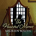 The Haunted Mirror Audiobook by Maureen Boleyn Narrated by Anne Dover