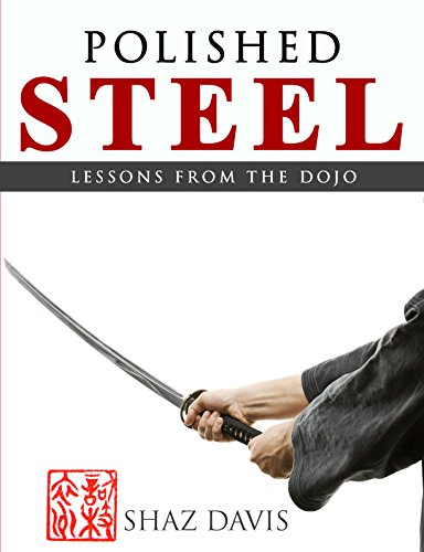 Polished steel: Lessons from the dojo by [Davis, Shaz]