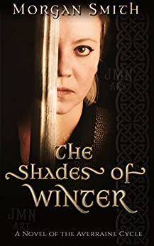 The Shades of Winter: A Novel of the Averraine Cycle by [Smith, Morgan]