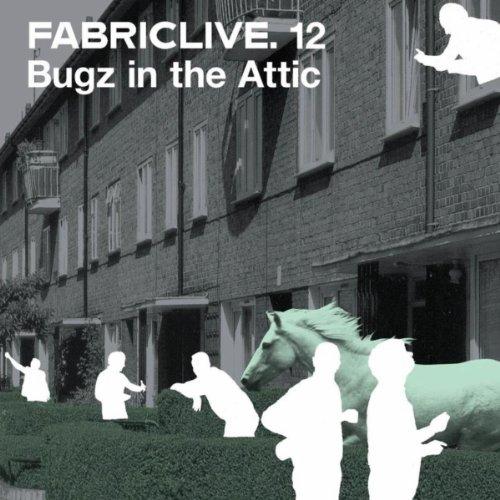 Fabriclive 12: Bugz In The Attic