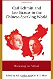 img - for Carl Schmitt and Leo Strauss in the Chinese-Speaking World: Reorienting the Political book / textbook / text book