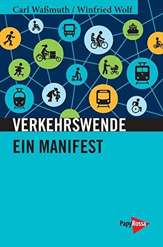 Verkehrswende: Ein Manifest (Neue Kleine Bibliothek): Amazon.de: Carl  Waßmuth, Winfried Wolf: Bücher