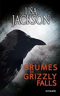 Dans les brumes de Grizzly Falls par Lisa Jackson