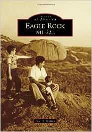 Eagle rock: 1911-2011 download epub