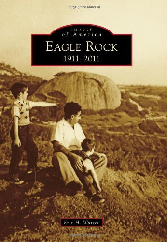 Eagle Rock: 1911-2011 (Images of America)