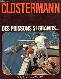 Des poissons si grands... La grande pêche sportive en mer par Pierre Clostermann