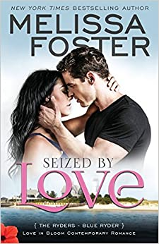 Seized By Love (love In Bloom: The Ryders, Book One): Blue Ryder: Volume 1 por Melissa Foster epub