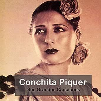 Conchita Piquer - Sus Grandes Canciones de Conchita Piquer en ...