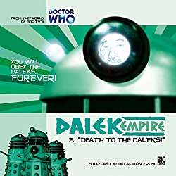 Dalek Empire - 1.3 Death to the Daleks!