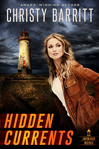 Hidden Currents (Lantern Beach Mysteries Book 1) by [Barritt, Christy]