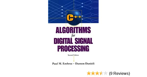 Amazon com: C++ Algorithms for Digital Signal Processing eBook: Paul