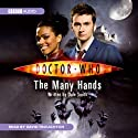 Doctor Who: The Many Hands Hörbuch von Dale Smith Gesprochen von: David Troughton