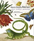 Maria Sibylla Merian: Artist, Scientist, Adventurer