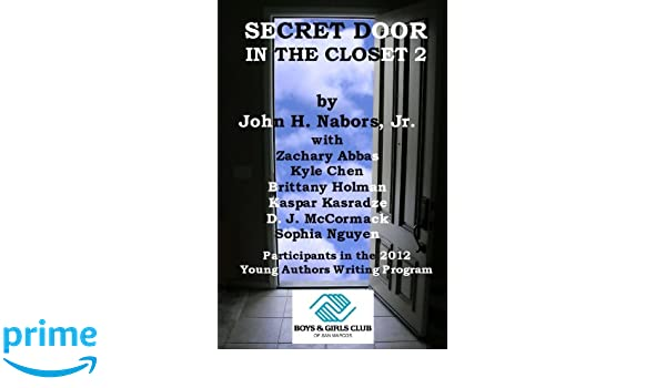 Secret Door In The Closet 2 John H Nabors Jr Zachary Abbas Kyle