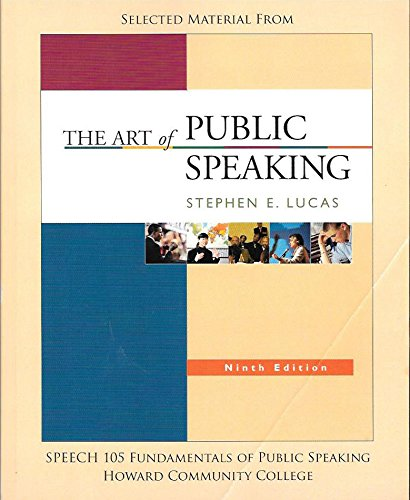 Selected Material from The Art of Public Speaking, 9th edition, Speech 105 Fundamentals of Public Speaking Howard Commun