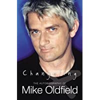 Changeling: The Autobiography of Mike Oldfield by Oldfield
