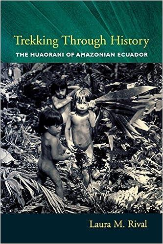 Book Trekking Through History: The Huaorani of Amazonian Ecuador (Historical Ecology)