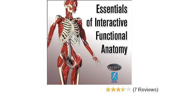Essentials of Interactive Functional Anatomy: 0809883649920 ...