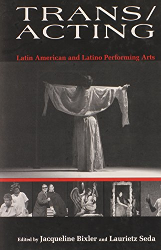 Trans/Acting: Latin American and Latino Performing Arts (Bucknell Studies in Latin American Literature and Theory)