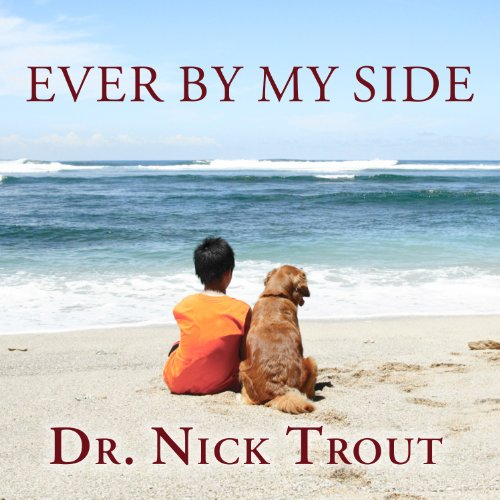 Ever By My Side: A Memoir in Eight [Acts] Pets by Tantor Audio